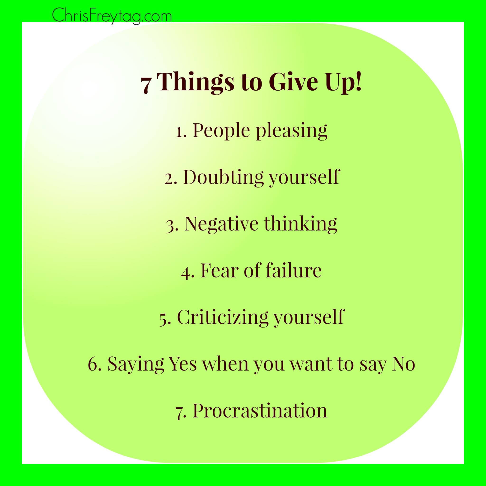 7 Things To Give Up…